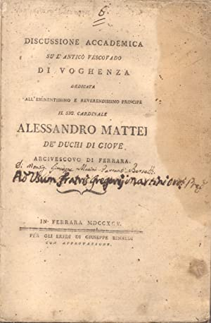 DISCUSSIONE ACCADEMICA SU L'ANTICO VESCOVADO DI VOGHENZA. Dedicata all'eminentissimo e ...
