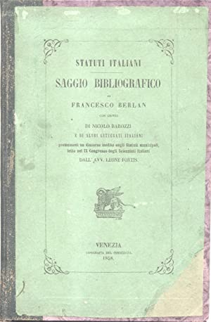 STATUTI ITALIANI. Saggio bibliografico con giunte di Nicolò Barozzi e di altri letterati ...