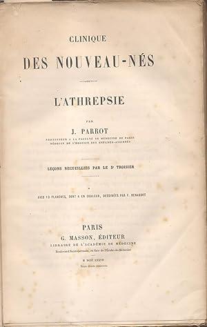 CLINIQUE DES NOUVEAU - NÉS: L'ATHREPSIE. Leçons: PARROT Jules Marie.