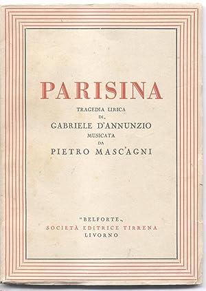 PARISINA (1913). Tragedia lirica in quattro atti di Gabriele D'Annunzio. Libretto d'opera...