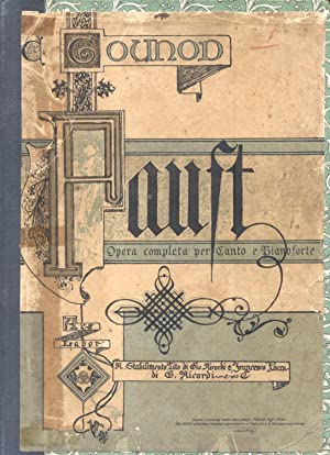 FAUST (1859). Dramma lirico in cinque atti: GOUNOD Carlo (Paris,
