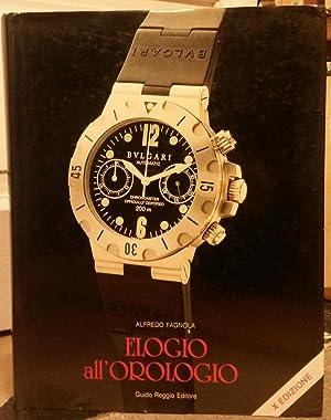ELOGIO ALL'OROLOGIO. 10^ Mostra scambio di orologi da collezione.: FAGNOLA Alfredo (a cura di)...