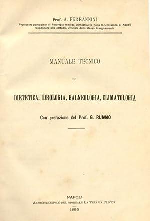MANUALE TECNICO DI DIETETICA, IDROLOGIA, BALNEOLOGIA, CLIMATOLOGIA.: FERRANNINI A.
