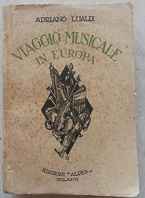 VIAGGIO MUSICALE IN EUROPA.: LUALDI Adriano.
