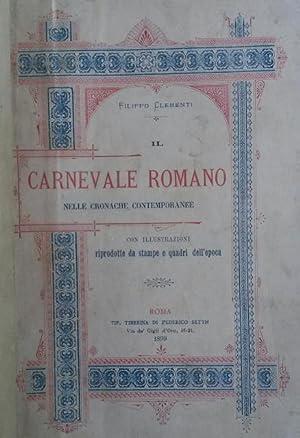 IL CARNEVALE ROMANO NELLE CRONACHE CONTEMPORANEE. Con illustrazioni riprodotte da stampe e quadri ...