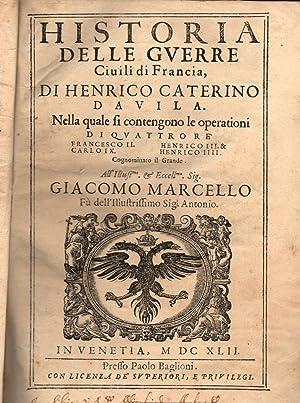 HISTORIA DELLE GUERRE CIVILI DI FRANCIA. Nella: DAVILA Arrigo Caterino.