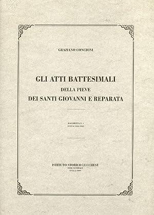 GLI ATTI BATTESIMALI DELLA PIEVE DEI SANTI GIOVANNI E REPARATA. Bacchetta n°1, Lucca 1444-1461.: ...