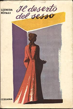 IL DESERTO DEL SESSO. Romanzo.: REPACI Leonida (Palmi, 1898-1985).