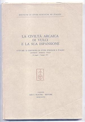 LA CIVILTÀ ARCAICA DI VULCI E LA SUA ESPANSIONE. Atti del X Convegno di studi etruschi e ...