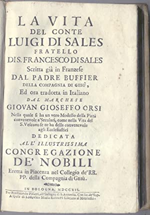 LA VITA DEL CONTE LUIGI DI SALES, FRATELLO DI S.FRANCESCO DI SALES.: BUFFIER Claude.