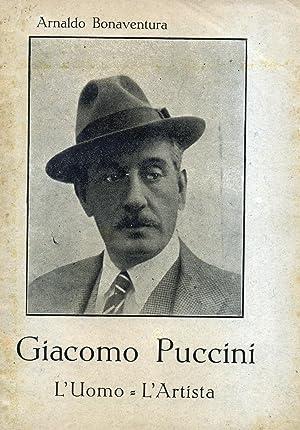 GIACOMO PUCCINI, PROFILO. L'uomo, l'artista.: BONAVENTURA Arnaldo.