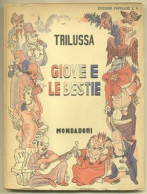 GIOVE E LE BESTIE.: TRILUSSA (Carlo Alberto