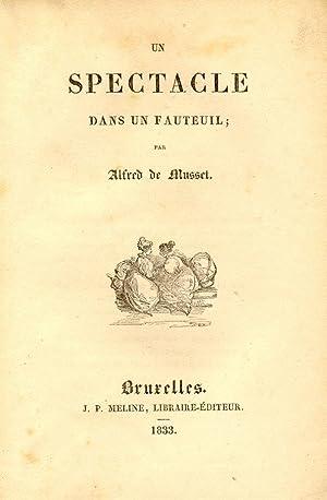 UN SPECTACLE DANS UN FAUTEUIL.: De MUSSET Alfred (Paris, 1810-1857).