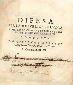 DIFESA PER LA REPUBBLICA DI LUCCA CONTRO LE CENSURE FULMINATE DA MONSIG. CESARE RACCAGNI. Composta ...