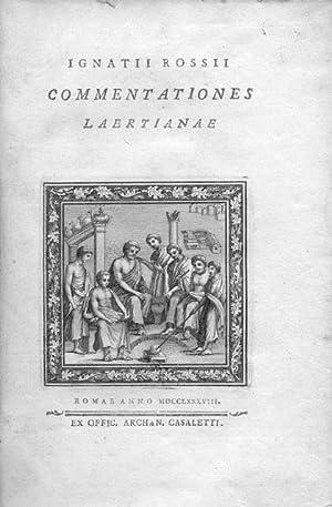 COMMENTATIONES LAERTIANAE. Roma, ex Offic. Archan. Casaletti, 1788.: ROSSI Ignatio.