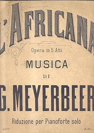 L'AFRICANA (1865). Grand-opéra in cinque Atti da E.Scribe. Traduzione italiana di ...