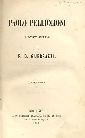 PAOLO PELLICCIONI. Racconto storico.: GUERRAZZI Francesco Domenico.