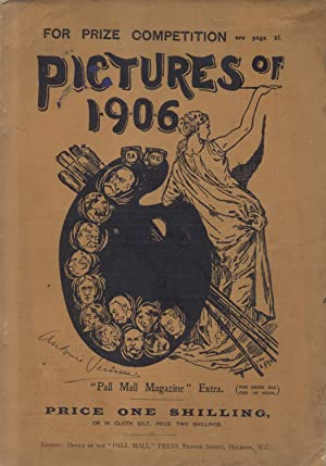 "THE PICTURES OF THE YEAR. The Extra Numbers of the ""Pall Mall Magazine"". London, 1902-..."
