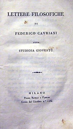 LETTERE FILOSOFICHE ALLA STUDIOSA GIOVENTU'.: CAVRIANI Federico.
