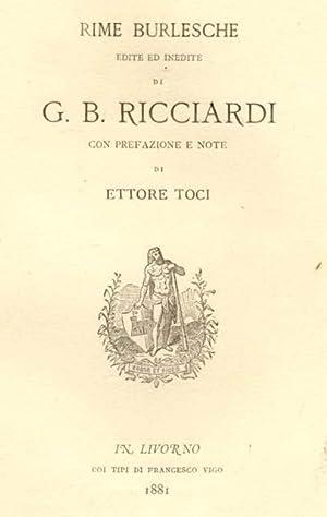 RIME BURLESCHE EDITE ED INEDITE. Con prefazione e note di Ettore Toci.: RICCIARDI Giovanni Battista...