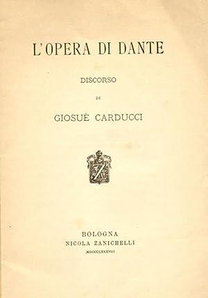 L'OPERA DI DANTE. Discorso tenuto in Roma l'8 gennaio 1888.: CARDUCCI Giosuè.