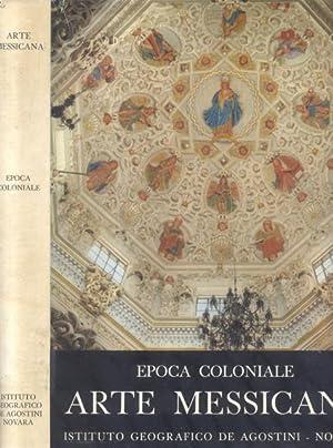 ARTE MESSICANA. Epoca coloniale.: ROJAS Pedro.