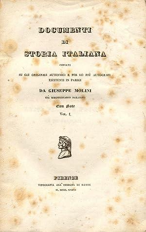 DOCUMENTI DI STORIA ITALIANA. Copiati su gli originali autentici e per lo più autografi esistenti ...