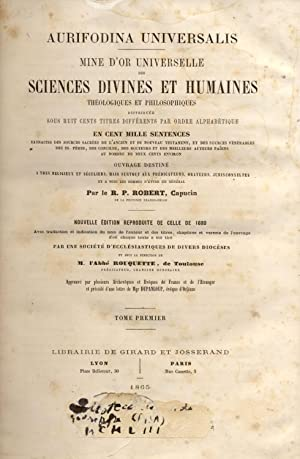 AURIFODINA UNIVERSALIS. Mine d'or universelle des Sciences Divines et Humaines, thé...
