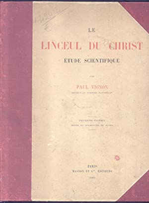 LE LINCEUL DU CHRIST. Étude scientifique.: VIGNON Paul.