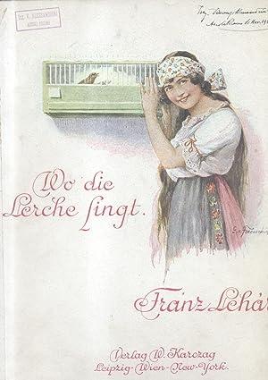 WO DIE LERCHE SINGT. (1918). Operette in drei Akten (nach einem Entwurf des Dr.Franz Martos) von ...