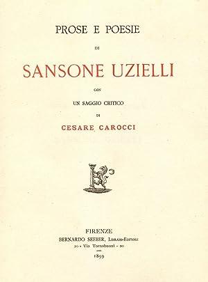 PROSE E POESIE. Con un saggio critico di Cesare Carocci.: UZIELLI Sansone.