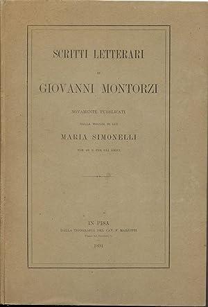 SCRITTI LETTERARI DI GIOVANNI MONTORZI. Nuovamente pubblicati dalla moglie di lui Maria Simonelli ...