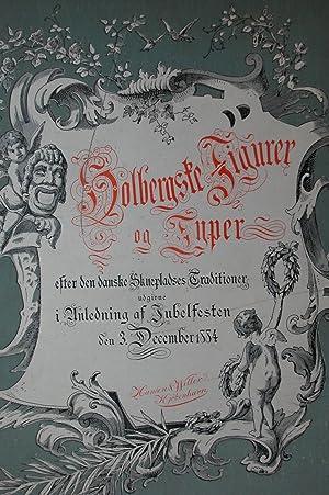 HOLBERGSTE FIGURER OG TYPER. Efter den danske Skuepladses Traditioner Udgivne i Unledning af ...
