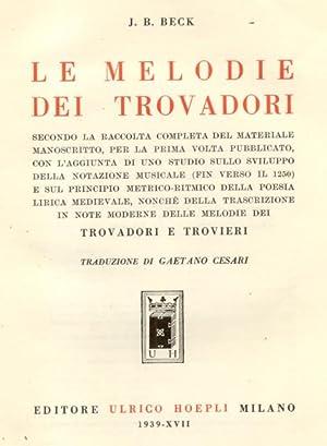 LE MELODIE DEI TROVADORI.: BECK J.B.