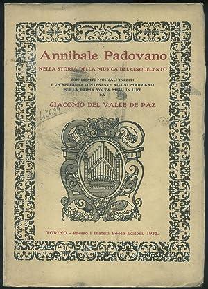 ANNIBALE PADOVANO NELLA STORIA DELLA MUSICA DEL CINQUECENTO. Con esempi musicali inediti e un'...