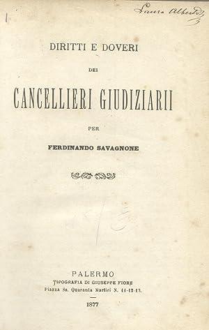 DIRITTI E DOVERI DEI CANCELLIERI GIUDIZIARI.: SAVAGNONE Giuseppe.