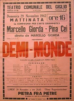 DEMI-MONDE. Commedia in quattro atti e cinque: Teatro Comunale del