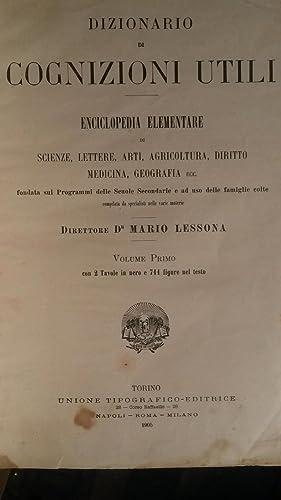 DIZIONARIO DI COGNIZIONI UTILI. Enciclopedia elementare di scienze, lettere, arti, agricoltura, ...