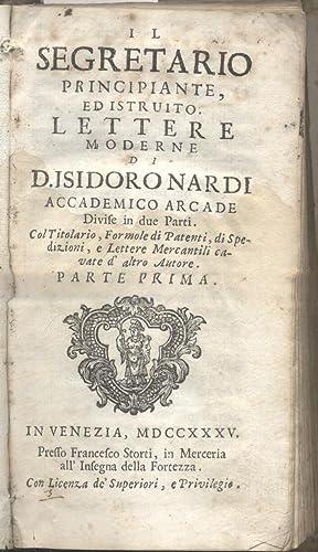 IL SEGRETARIO PRINCIPIANTE ED ISTRUITO. Lettere moderne: NARDI Isidoro.