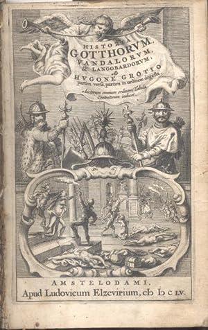 HISTORIA GOTTHORUM, VANDALORUM, & LANGOBARDORUM. Partim versa,: GROTIUS Hugone (a