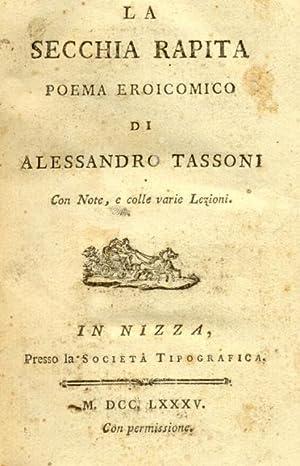 LA SECCHIA RAPITA. Poema eroicomico, con Note e colle varie Lezioni.: TASSONI Alessandro.
