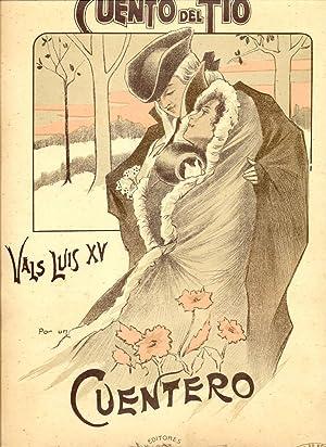 CUENTEROS DEL TIO. Vals Luis XV par un Cuentero. Riduzione per Pianoforte solo.
