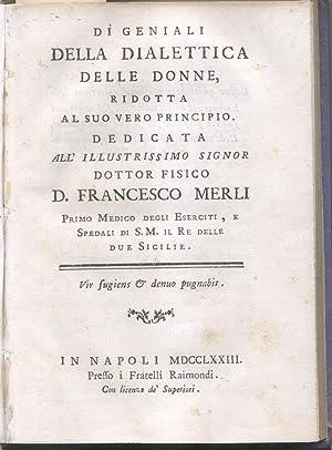 DÌ GENIALI DELLA DIALETTICA DELLE DONNE, RIDOTTA: ZECCHINI Petronio.