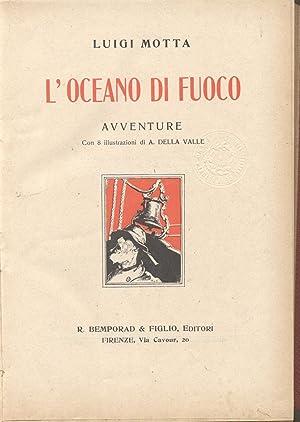 L'OCEANO DI FUOCO. Avventure.: MOTTA Luigi.