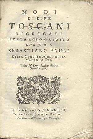 MODI DI DIRE TOSCANI RICERCATI NELLA LORO: PAULI Sebastiano.