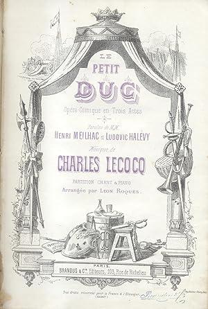 LE PETIT DUC (1878). Opéra-comique en trois Actes de H.Meilhac et L.Halévy. Riduzione...