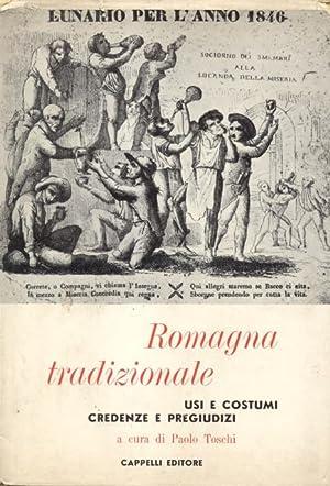 ROMAGNA TRADIZIONALE. Usi e costumi, credenze e pregiudizi.: TOSCHI Paolo (a cura di).