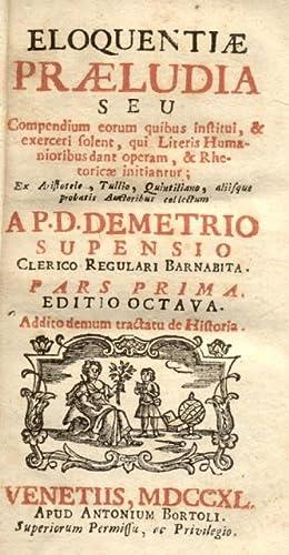 ELOQUENTIAE PRELUDIA.: SUPENSIO Demetrio (Chierico Regolare Barnabita).