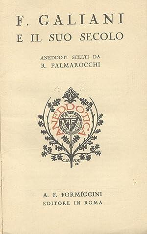 F.GALIANI E IL SUO SECOLO. Aneddoti scelti.: PALMAROCCHI Roberto.