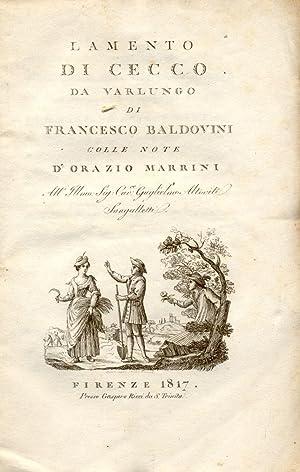 LAMENTO DI CECCO DI VARLUNGO. Colle note di Orazio Marrini.: BALDOVINI Francesco.